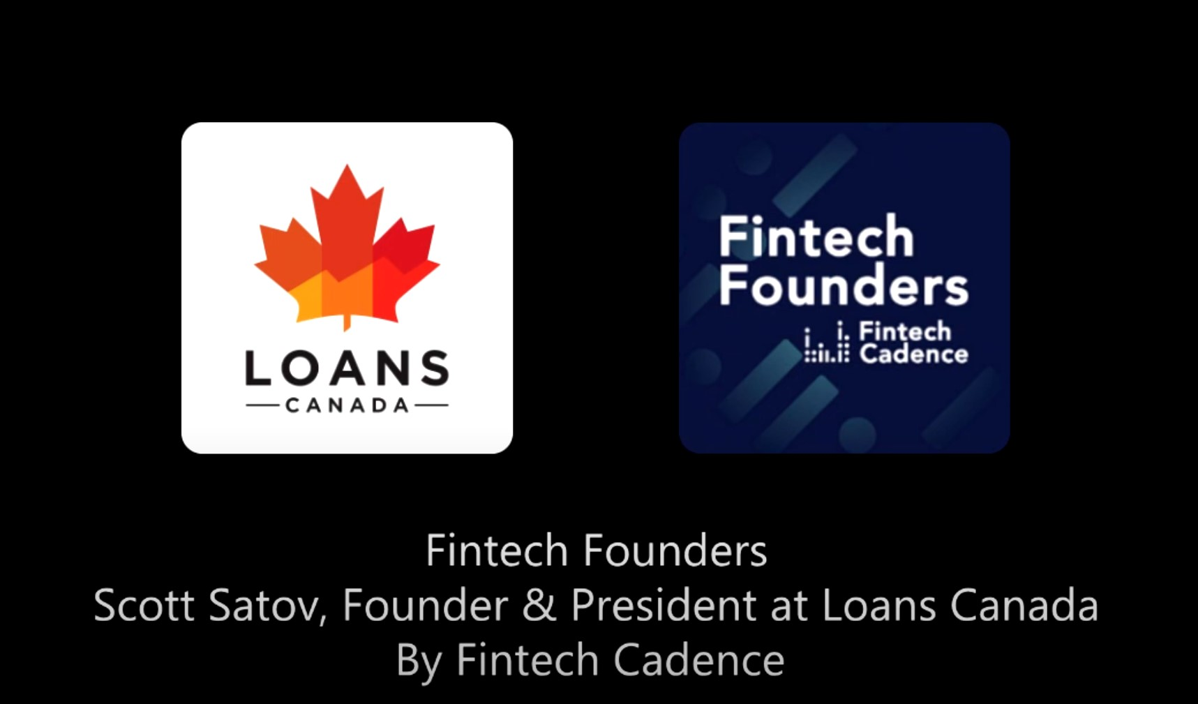 Loans Canada CEO On The Fintech Cadence  Podcast
