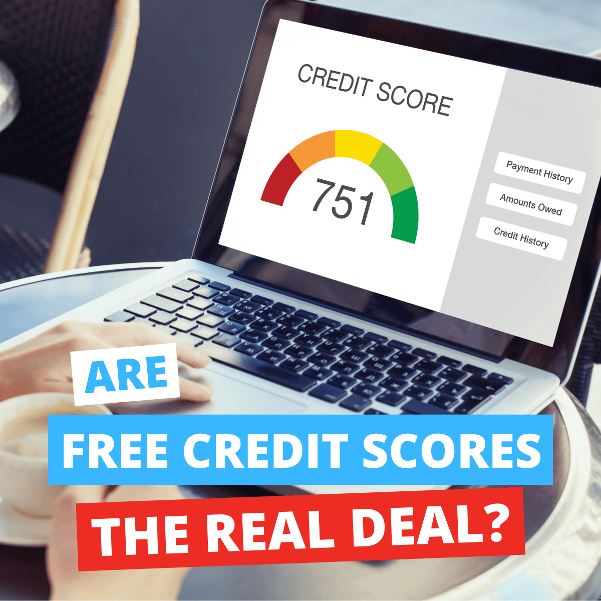 Are Free Credit Scores The Real Deal?