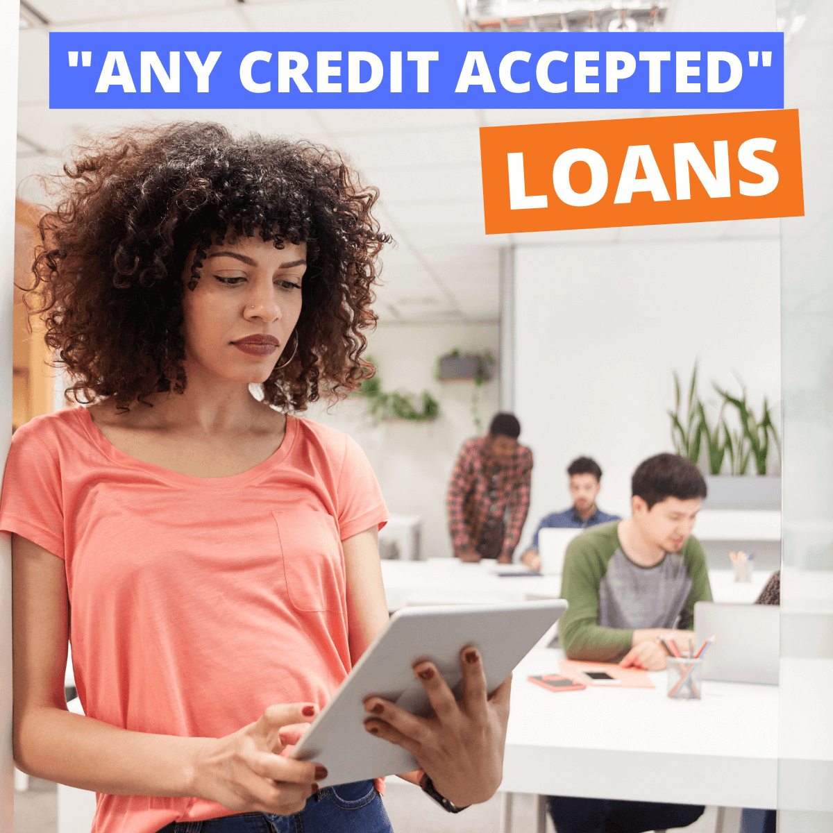 """Do """"Any Credit Accepted"""" Really Exist?"""