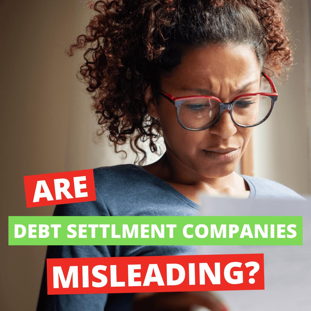 How Debt Settlement Companies Mislead Canadians