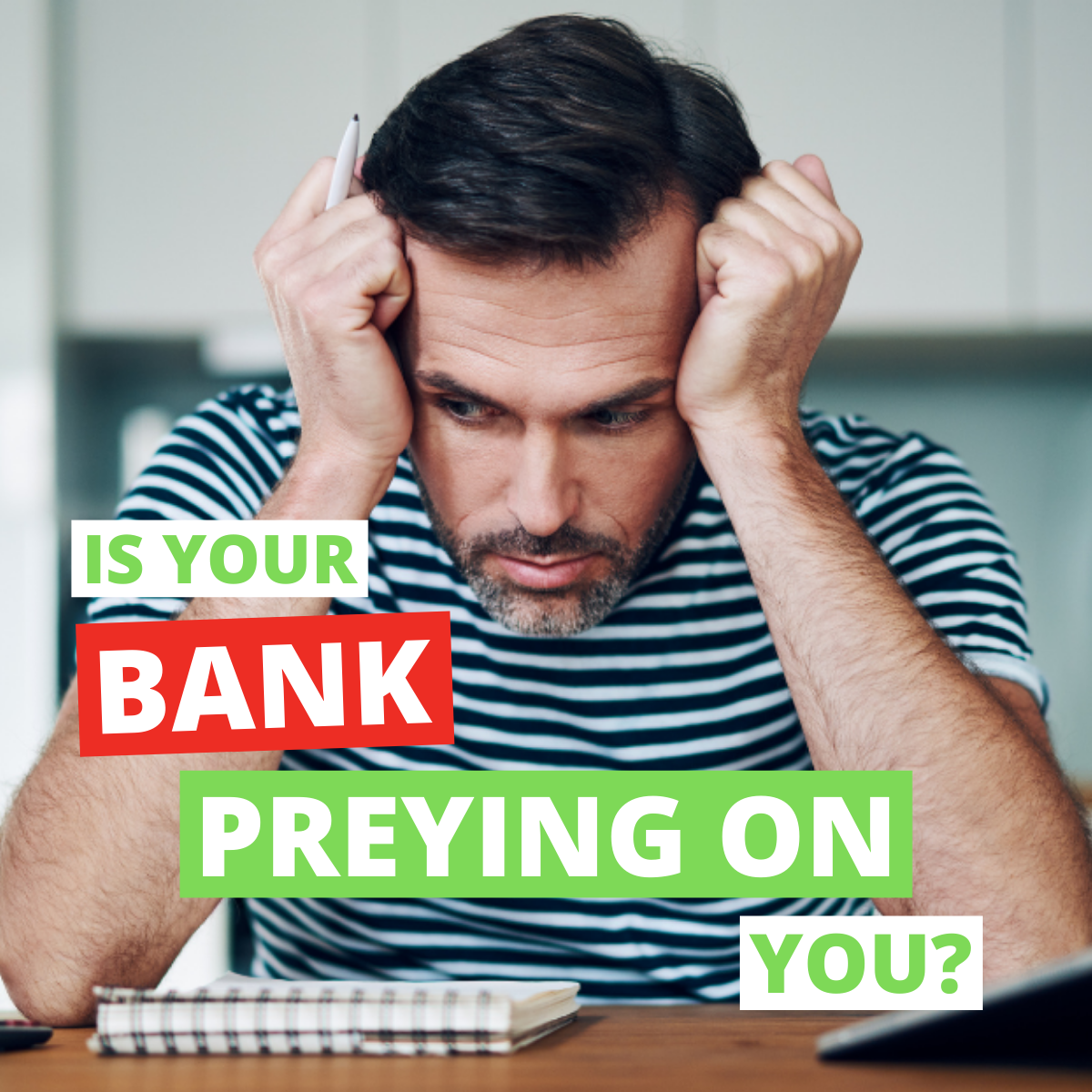 Is Your Bank Preying On You?